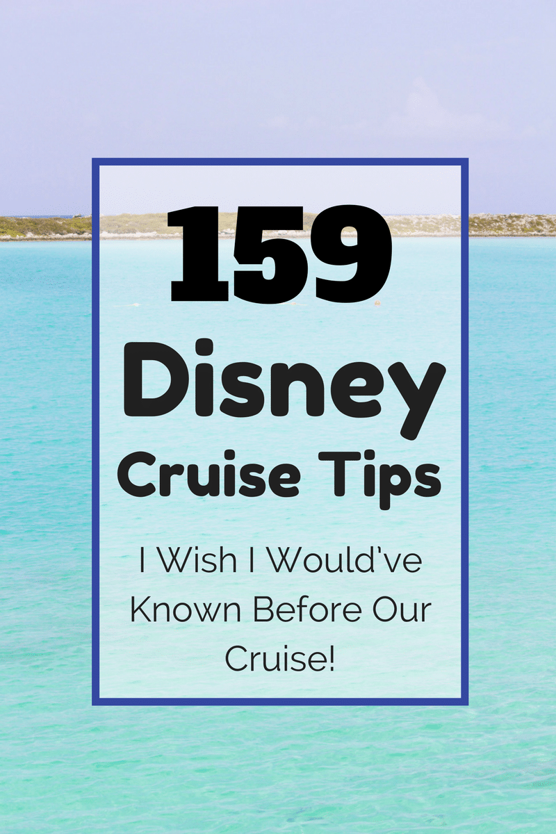 159 Disney Cruise Tips I Wish I Would've Known Before Our Cruise!